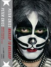 Makeup to Breakup : Peter Criss (2012, Hardcover) 1st Edit. No Slipcover