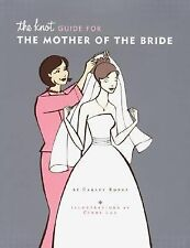 The Knot Guide For The Mother of the Bride by Roney, Carley