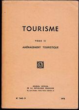 TOURISME AMENAGEMENT TOURISTIQUE.JOURNAL OFFICIEL  REPUBLIQUE FRANCAISE . 1978