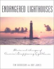 Endangered Lighthouses: Stories and Images of America's Disappearing Lighthouses