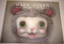 MARK RYDEN THE SNOW YAK SHOW TOMIO KOYAMA GALLERY TOKYO 2009 LARGE HARDCOVER NF