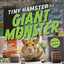 Tiny Hamster Is a Giant Monster by Amy Matsushima, Joel Jensen and Joseph...
