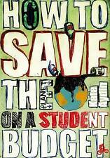 How to Save the Planet on a Student Budget,GOOD Book