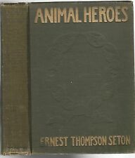 Animal Heroes. by Ernest Thompson Seton. N.Y. 1905. First Edition. Vintage. Rare