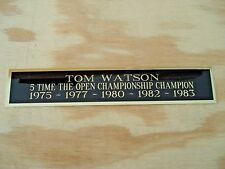 Tom Watson The Open 5X Champion Nameplate For A Golf Ball Display Case 1.5 X 8