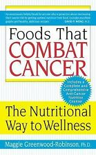 Foods That Combat Cancer : The Nutritional Way to Wellness by Maggie...