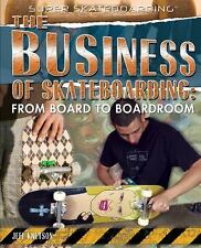 The Business of Skateboarding: From Board to Boardroom (Super Skateboa-ExLibrary