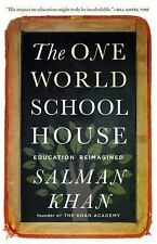 The One World Schoolhouse: Education Reimagined, Khan, Salman, Good Book