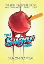 That Sugar Book Damon Gameau Paperback New