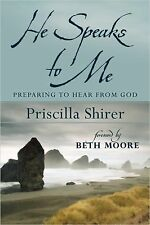 He Speaks to Me by Priscilla Shirer: Preparing to Hear the Voice of God