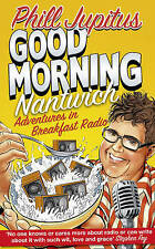 Good Morning Nantwich: Adventures in Breakfast Radio by Phill Jupitus BBC6 MUSIC