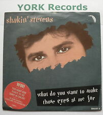 "SHAKIN STEVENS - What Do You Want To Make Those Eyes At Me For - Ex 7"" Single"