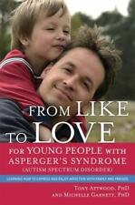 From Like to Love for Young People With Asperger's Syndrome (Autism Sp-ExLibrary