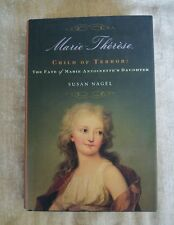 Marie-Therese, Child of Terror: Fate of Marie Antoinette's Daughter Susan Nagel