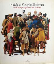 NATALE AL CASTELLO SFORZESCO  Con il presepe napoletano del 700 - MP 1999