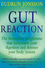 Gut Reaction: A Day-by-day Programme for Choosing and Combining Foods for...