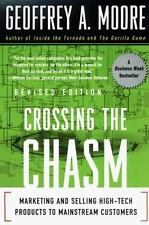 Crossing the Chasm: Marketing and Selling High-Tech Products to Mainstream Custo