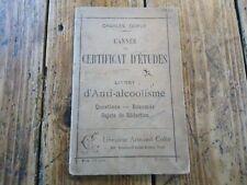 L'ANNEE DU CERTIFICAT D'ETUDE - CHARLES DUPUYS - LIVRET D'ANTI-ALCOOLISME - 1920