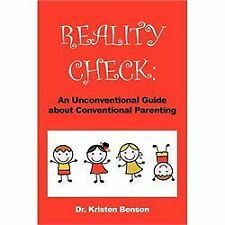 Reality Check : An Unconventional Guide about Conventional Parenting by...
