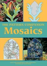 The Pattern Companion : Mosaics by Connie Sheerin, Leslie Dierks, Jill MacKay...