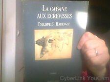 La cabane aux écrevisses  de Philippe S Hadengue