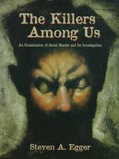 The Killers Among Us: An Examination of Serial Murder and Its Investigation
