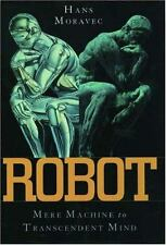 Robot: Mere Machine to Transcendent Mind by Moravec, Hans