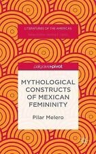 Literatures of the Americas: Mythological Constructs of Mexican Femininity by...