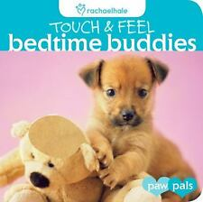 Touch & Feel: Bedtime Buddies (Paw Pals) - Acceptable  - Board book