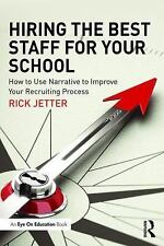Hiring the Best Staff for Your School : How to Use Narrative to Improve Your...