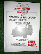 Citroen C25 PETROL Fiat Ducato Peugeot J5 Talbol Express WORKSHOP MANUAL 1982-93