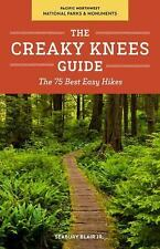 The Creaky Knees Guide Pacific Northwest National Parks and Monuments:-ExLibrary