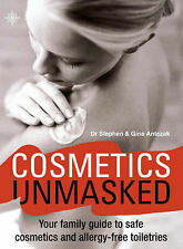Cosmetics Unmasked: Your Family Guide to Safe Cosmetics and Allergy-Free Toiletr
