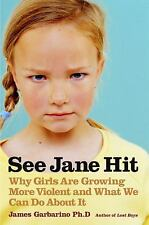 See Jane Hit: Why Girls Are Growing More Violent and What We Can Do AboutIt Gar