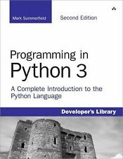 Programming in Python 3 : A Complete Introduction to the Python Language by...