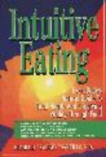 Intuitive Eating: Everybody's Guide to Vibrant Health and Lifelong Vitality Thro