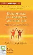 Buddhism for Parents on the Go by Sarah Napthali (2012, CD, Unabridged)