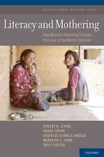 Literacy and Mothering: How Women's Schooling Changes the Lives of the World's C