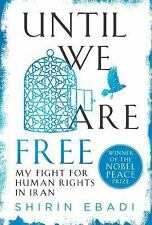 Until We Are Free : My Fight for Human Rights in Iran by Shirin Ebadi BOOK
