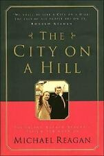 The City on a Hill: Fulfilling Ronald Reagan's Vision for America