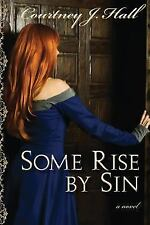 Some Rise by Sin by Courtney Hall (2015, Paperback)