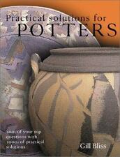 Practical Solutions for Potters : 465 Questions with Thousands of Practical...