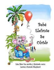 Bebé Elefante Se Olvida : The Story of Elephant Baby Forgets en Español for...