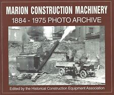 Book: Marion Construction Machinery 1884-1975 Photo Archive.  Steam Shovel