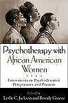 Psychotherapy with African American Women: Innovations in Psychodynamic Perspect
