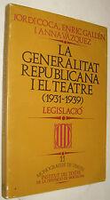 1982 LA GENERALITAT REPUBLICANA I EL TEATRE - JORDI COCA - EN CATALAN