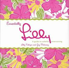 NEW Essentially Lilly Guide to Colorful Entertaining Lilly Pulitzer Jay Mulvaney
