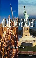 And the T'Wain Shall Meet by Phyllis Pisano (2000, Paperback)