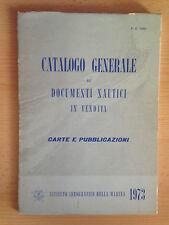 CATALOGO GENERALE dei documenti nautici in vendita Carte e pubblicazioni 1973