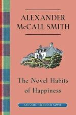 The Novel Habits of Happiness by Alexander McCall Smith (2015, Hardcover)